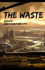 The Waste War by MartinWritesBooks
