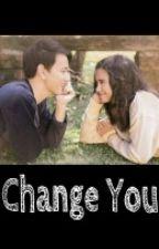 Change You by astariharunia