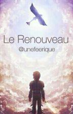 Le renouveau by Unefeerique