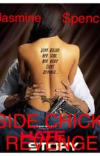 Side Chick Revenge (completed) by LadyjBrennen