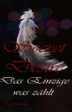 Secret Desire - Das Einzige was zählt by Dilectio
