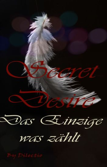 Secret Desire - Das Einzige was zählt