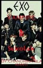 Vampire di Sekolah ( FF Fantasy KPOP ) by chandrikanilakanti