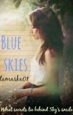 Blue Skies by tamaska01