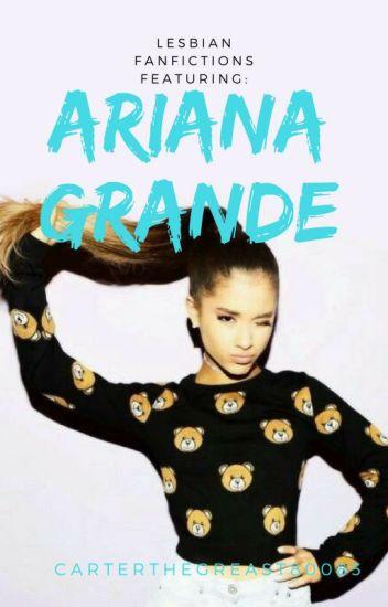 Ariana Grande Lesbian FanFictions