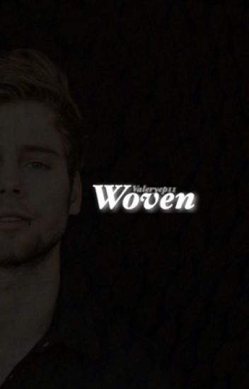 Woven ~ Luke Hemmings (in sospeso)