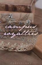 Campus Royalties (Kingdom University, #1) by purpleyhan