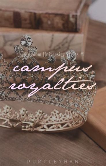 Campus Royalties (Kingdom University, #1)