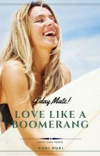 Love Like a Boomerang by Kukipuki