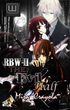 RBW II: THE EVIL HALF(Under the papermoon) FIN. by Misa_Crayola