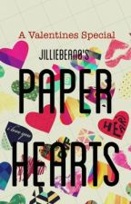 Paper Hearts [COMPLETED] #Wattys2016 by JillieBean0