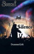 Sound And Silence. (The Script Inspired Poems.) by DrummerGirl6