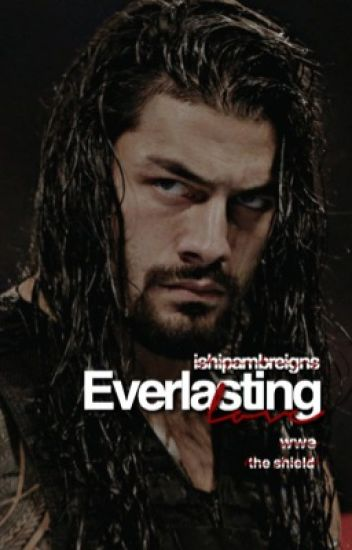 Everlasting Love (The Shield WWE)