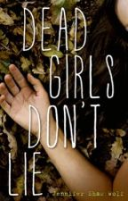 Dead girls don't lie by hahakaay