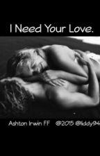 I need your LOVE!! (Ashton Irwin CZ) by liddy94