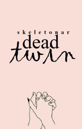 Dead Twin by skeletonar
