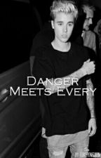 Danger Meets Every|| J.B. (book one)✔  by CHRZANNN