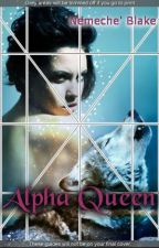 Alpha Queen (Completed) by Shay_theWriter
