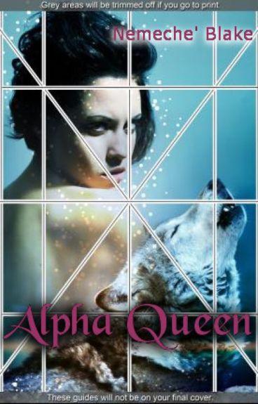 Alpha Queen (Completed)| Wattys 2016