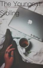 The Youngest Sibling (ThatcherJoe/Zoella) by jsphsgg