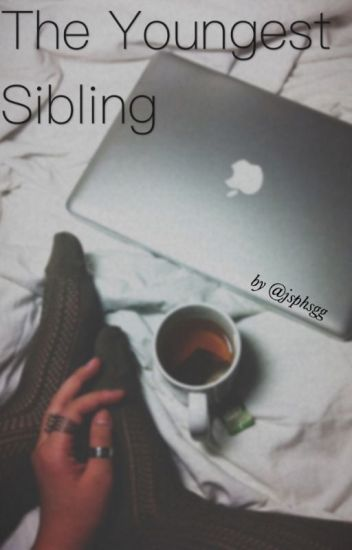 The Youngest Sibling [thatcherjoe//zoella fanfic]