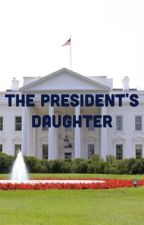 The President's Daughter by jbkennedy