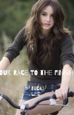 Our Race to The Finish [ongoing, un-edited] by the_britishunicorn
