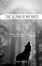 The Alpha is My Mate by Harry_and_Julie