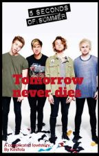 tomorrow never dies - 5 seconds of summer by kinifola