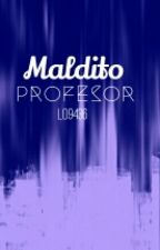 Maldito profesor by Lo9436