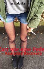 zart wie eine feder - ana oder recovery by ana_alaska