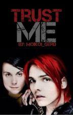 Trust Me (Frerard) by Moikoi_Gerd