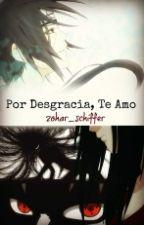Por Desgracia, Te amo (Itachi x Lectora) by zohar_schiffer