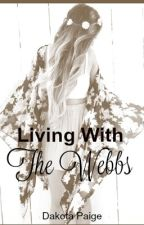 Living With The Webbs • #Wattys2016 • by xICanBundleThatx