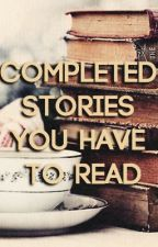COMPLETED Stories You Have to Read by heawtache