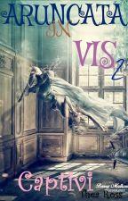 Aruncată în vis II: Captivi by TheaRoss