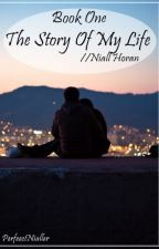 The Story Of My Life//Niall Horan (book one) ✅ by Perfeectnialler