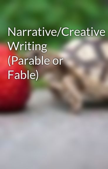 Narrative/Creative Writing (Parable or Fable) by ObsessedFanLol