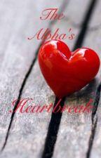 The Alpha's Heartbreak by Fighting2002