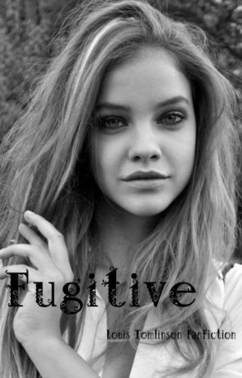 Fugitive - Louis Tomlinson FanFiction