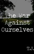 The War Against Ourselves by httprolyat