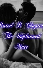 Rated R Chapters: The Unplanned Mate by AlexisBaldeo12