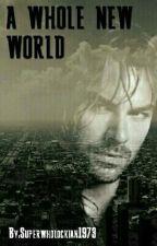 A WHOLE NEW WORLD by Superwholockian1973