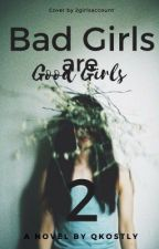 Bad Girls are Good Girls 2 by QKoSTlY