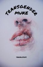 transgender ♀♂ muke by terribletrips
