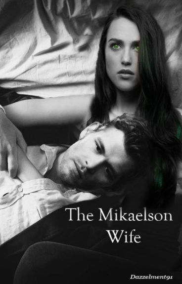 The Mikealson Wife