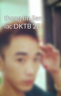 thong tin lien lac DKTB 2E