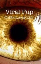 Viral Pup by CoffeeLover124