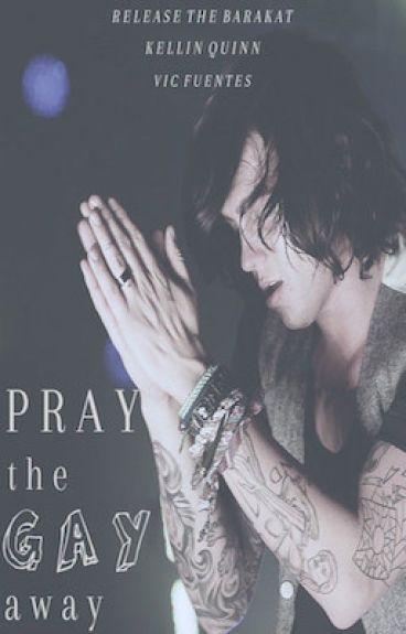Pray The Gay Away   Kellic (boyxboy)