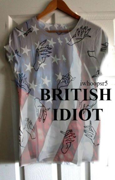British idiot.  L.S 